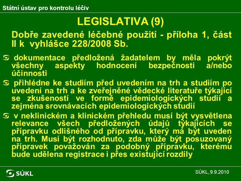 LEGISLATIVA (9) Dobře zavedené léčebné použití - příloha 1, část II k vyhlášce 228/2008 Sb.
