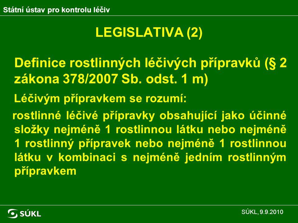 LEGISLATIVA (2) Definice rostlinných léčivých přípravků (§ 2 zákona 378/2007 Sb.