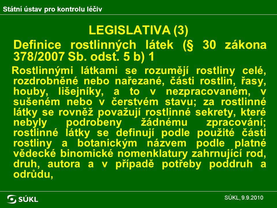 LEGISLATIVA (4) Definice rostlinných přípravků (§ 30 zákona 378/2007 Sb.