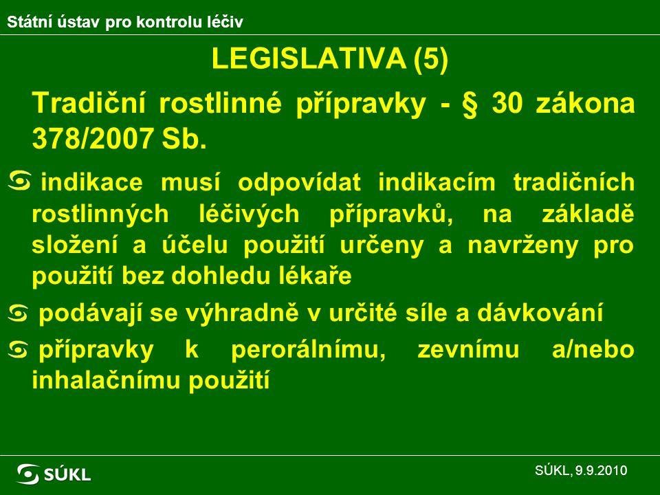 LEGISLATIVA (5) Tradiční rostlinné přípravky - § 30 zákona 378/2007 Sb.