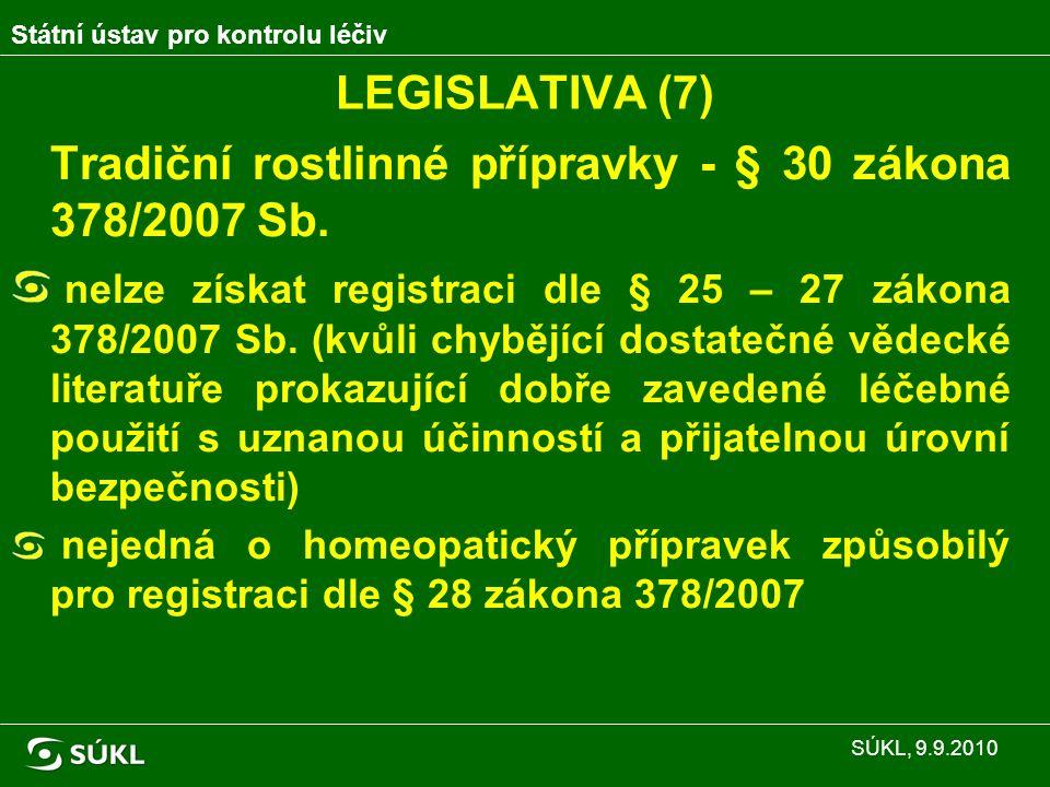 LEGISLATIVA (7) Tradiční rostlinné přípravky - § 30 zákona 378/2007 Sb.