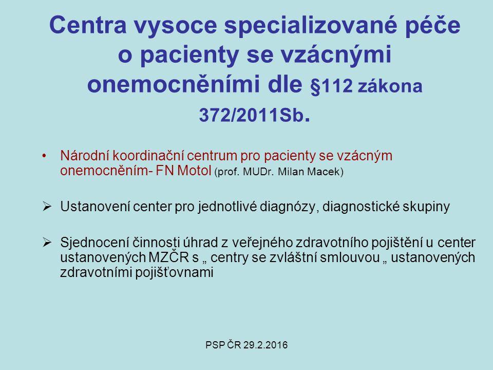 Centra vysoce specializované péče o pacienty se vzácnými onemocněními dle §112 zákona 372/2011Sb.