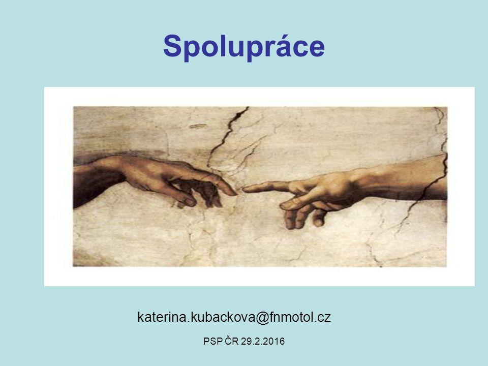 PSP ČR 29.2.2016 Spolupráce katerina.kubackova@fnmotol.cz