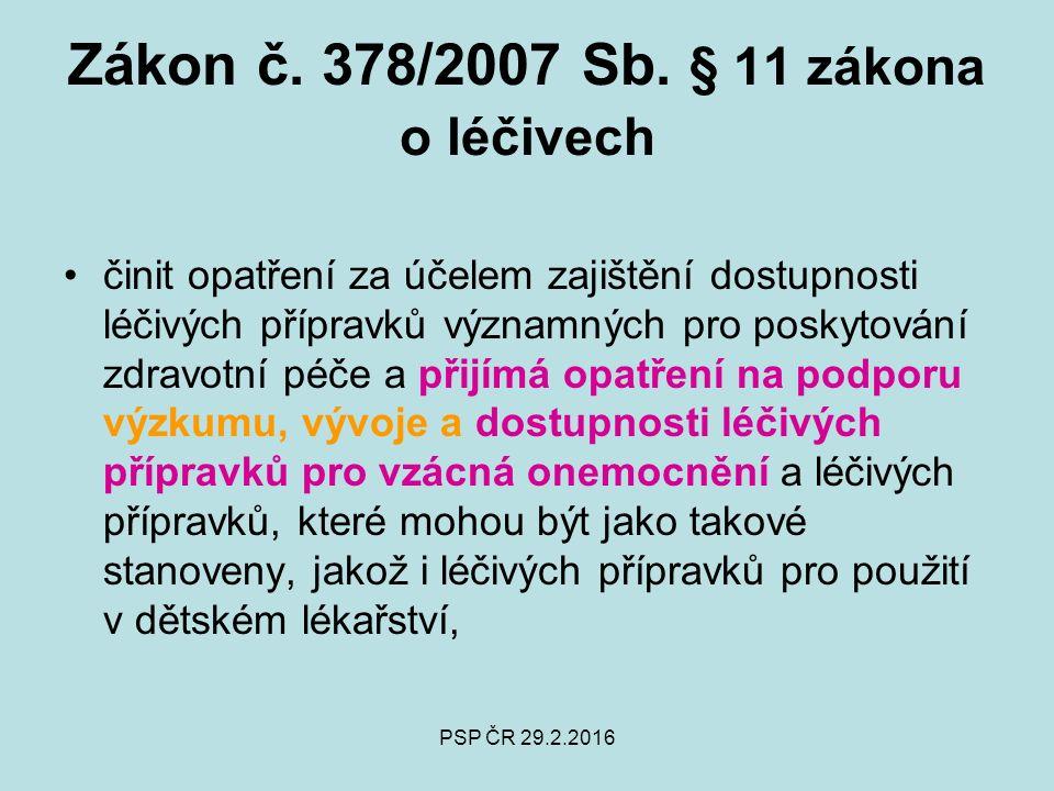 PSP ČR 29.2.2016 Zákon č. 378/2007 Sb.
