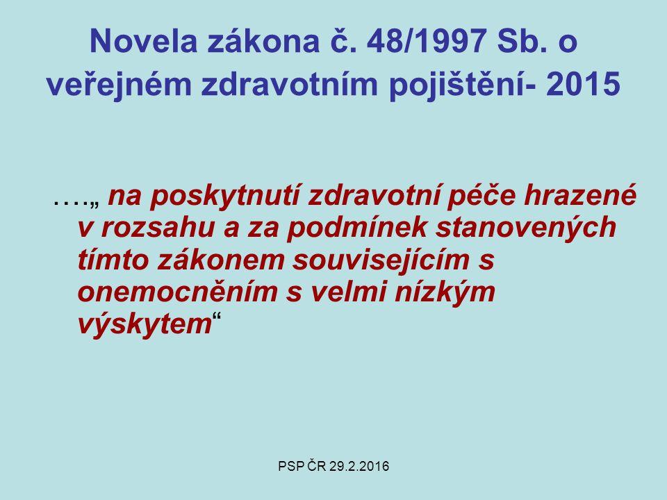 PSP ČR 29.2.2016 Novela zákona č. 48/1997 Sb.