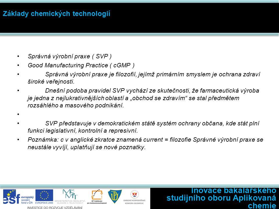 Správná výrobní praxe ( SVP ) Good Manufacturing Practice ( cGMP ) Správná výrobní praxe je filozofií, jejímž primárním smyslem je ochrana zdraví široké veřejnosti.