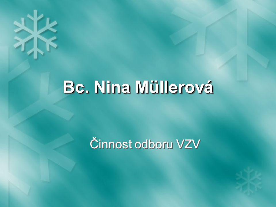 Bc. Nina Müllerová Činnost odboru VZV