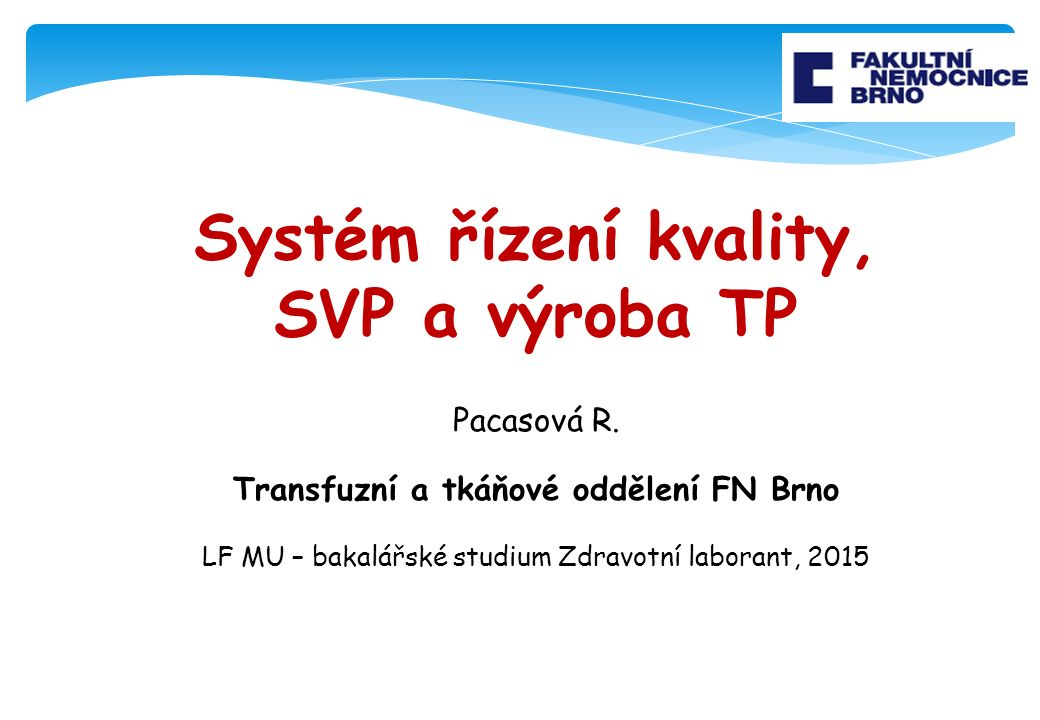 Systém řízení kvality, SVP a výroba TP Pacasová R.