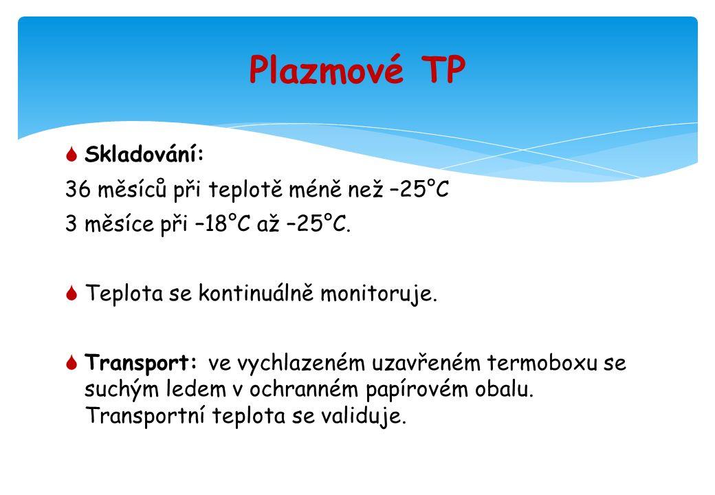 Plazmové TP  Skladování: 36 měsíců při teplotě méně než –25°C 3 měsíce při –18°C až –25°C.