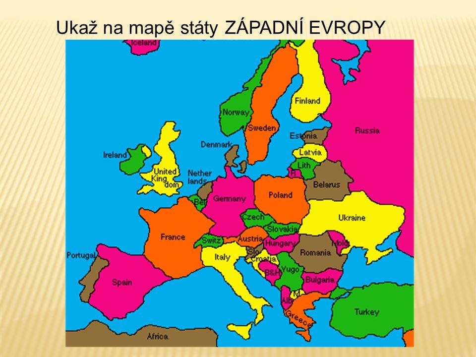 Ukaž na mapě státy ZÁPADNÍ EVROPY