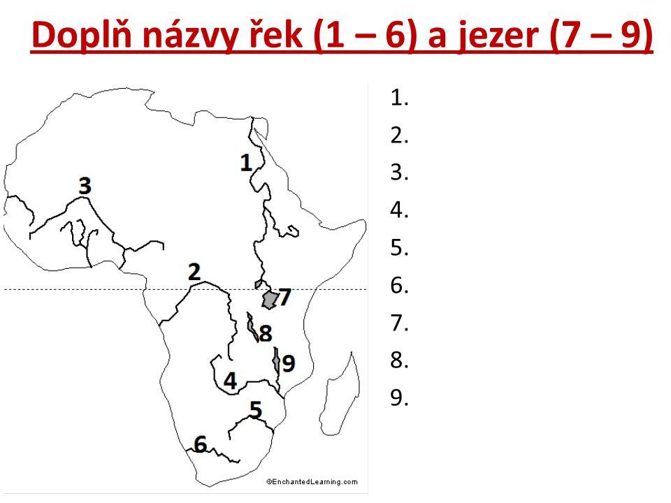 Doplň názvy řek (1 – 6) a jezer (7 – 9) 1.Nil 2. Kongo 3.