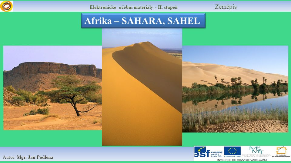 Elektronické učební materiály - II. stupeň Zeměpis Autor: Mgr. Jan Podlena Afrika – SAHARA, SAHEL