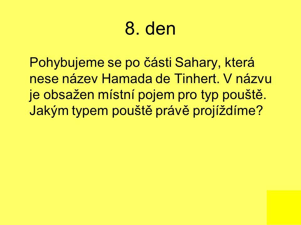 8.den Pohybujeme se po části Sahary, která nese název Hamada de Tinhert.