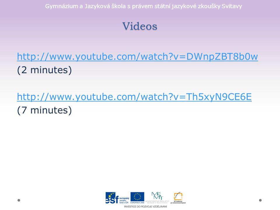 Gymnázium a Jazyková škola s právem státní jazykové zkoušky Svitavy Videos http://www.youtube.com/watch?v=DWnpZBT8b0w (2 minutes) http://www.youtube.com/watch?v=Th5xyN9CE6E (7 minutes)