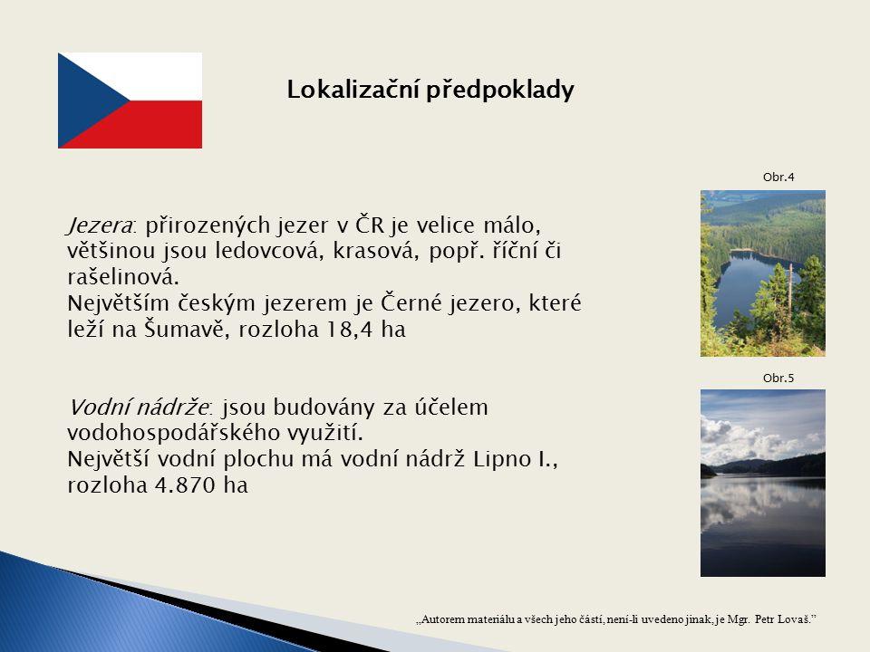 """Lokalizační předpoklady """"Autorem materiálu a všech jeho částí, není-li uvedeno jinak, je Mgr. Petr Lovaš."""" Jezera: přirozených jezer v ČR je velice má"""