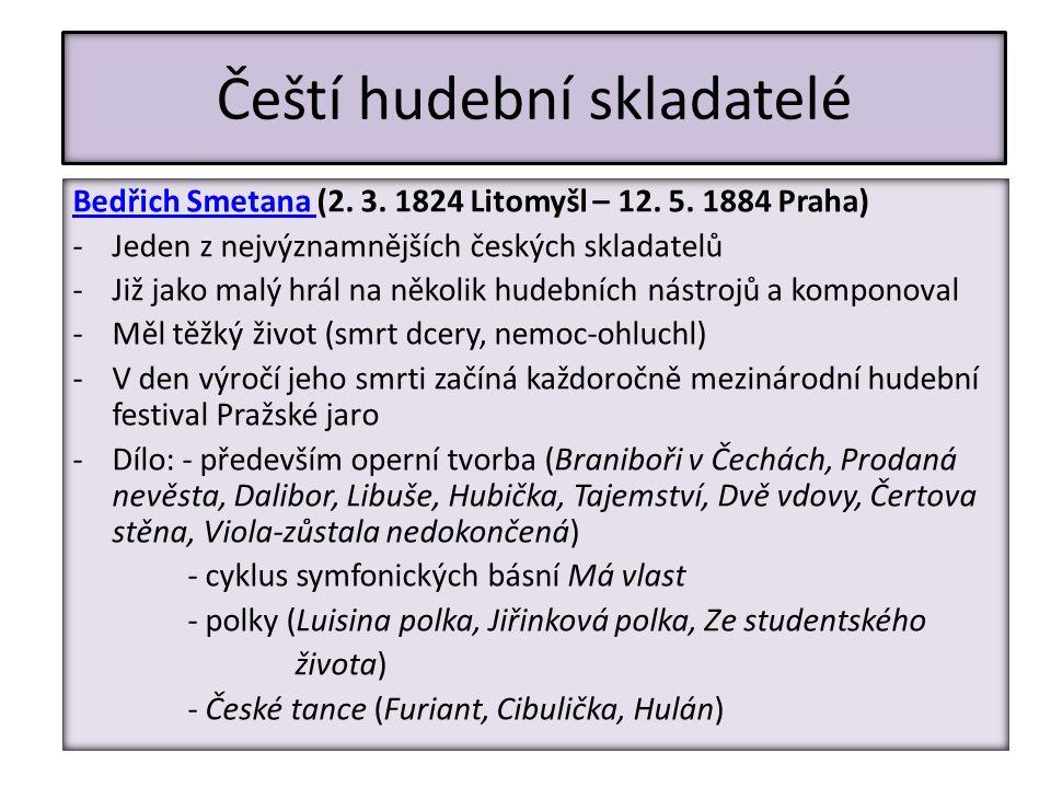 Čeští hudební skladatelé Bedřich Smetana Bedřich Smetana (2.