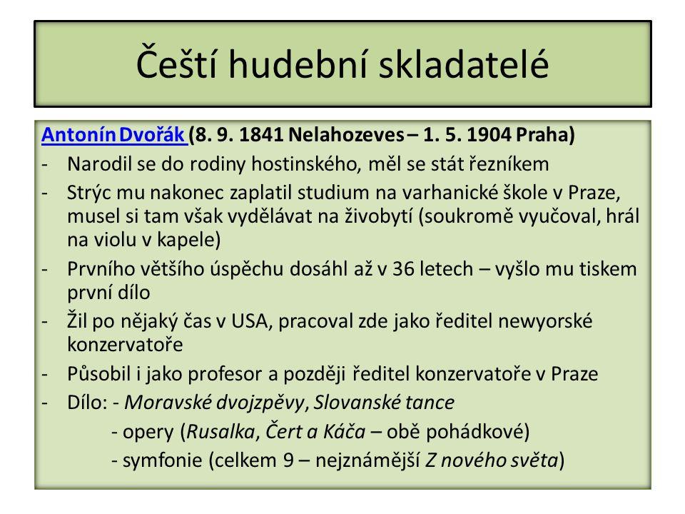 Čeští hudební skladatelé Antonín Dvořák Antonín Dvořák (8.