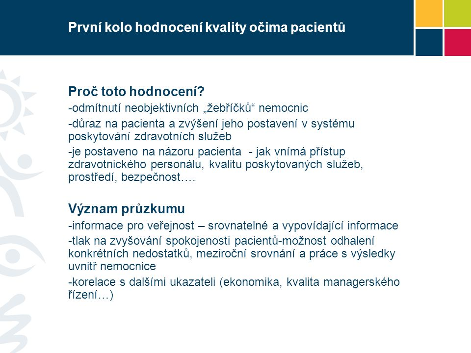 První kolo hodnocení kvality očima pacientů Proč toto hodnocení.