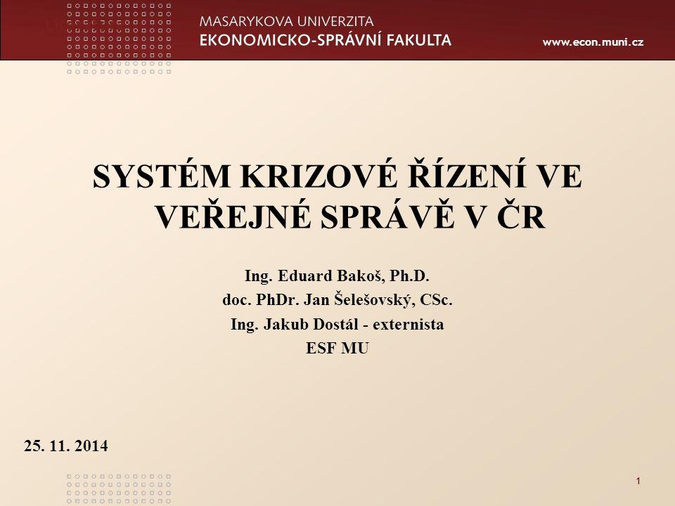 www.econ.muni.cz 1 Literatura SYSTÉM KRIZOVÉ ŘÍZENÍ VE VEŘEJNÉ SPRÁVĚ V ČR Ing.