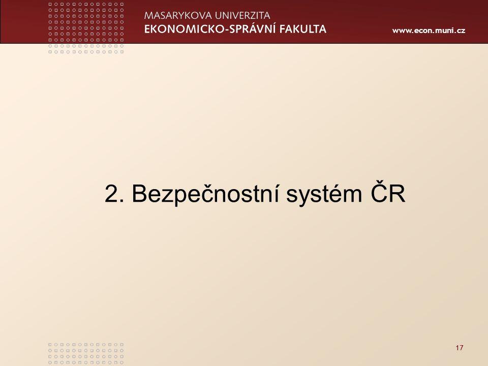 www.econ.muni.cz 17 2. Bezpečnostní systém ČR