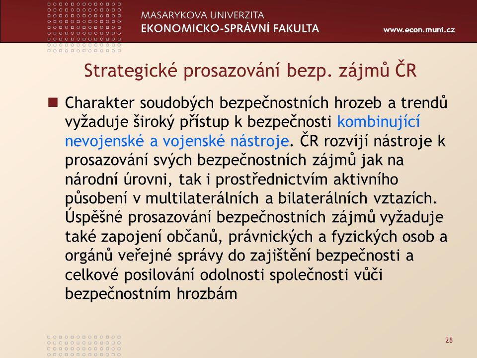 www.econ.muni.cz 28 Strategické prosazování bezp.