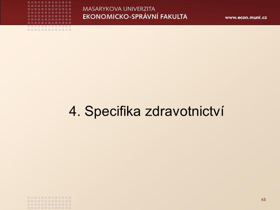 www.econ.muni.cz 68 4. Specifika zdravotnictví