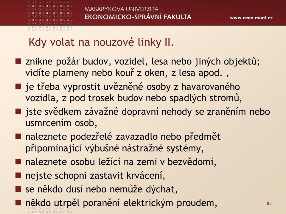 www.econ.muni.cz Kdy volat na nouzové linky II.