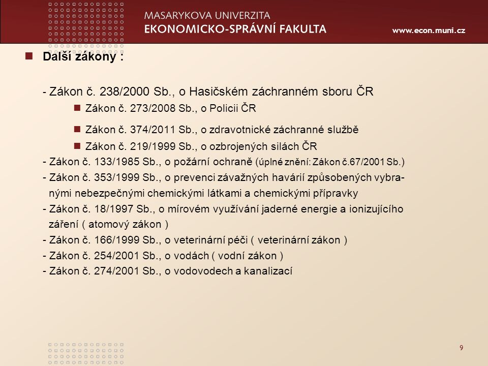 www.econ.muni.cz 10 Pojmy a zákony Zákon č.239/2000 (IZS) Zákon č.