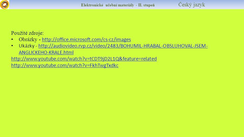 Elektronické učební materiály - II. stupeň Český jazyk Použité zdroje: Obrázky - http://office.microsoft.com/cs-cz/images http://office.microsoft.com/