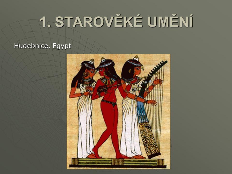 1. STAROVĚKÉ UMĚNÍ Hudebnice, Egypt
