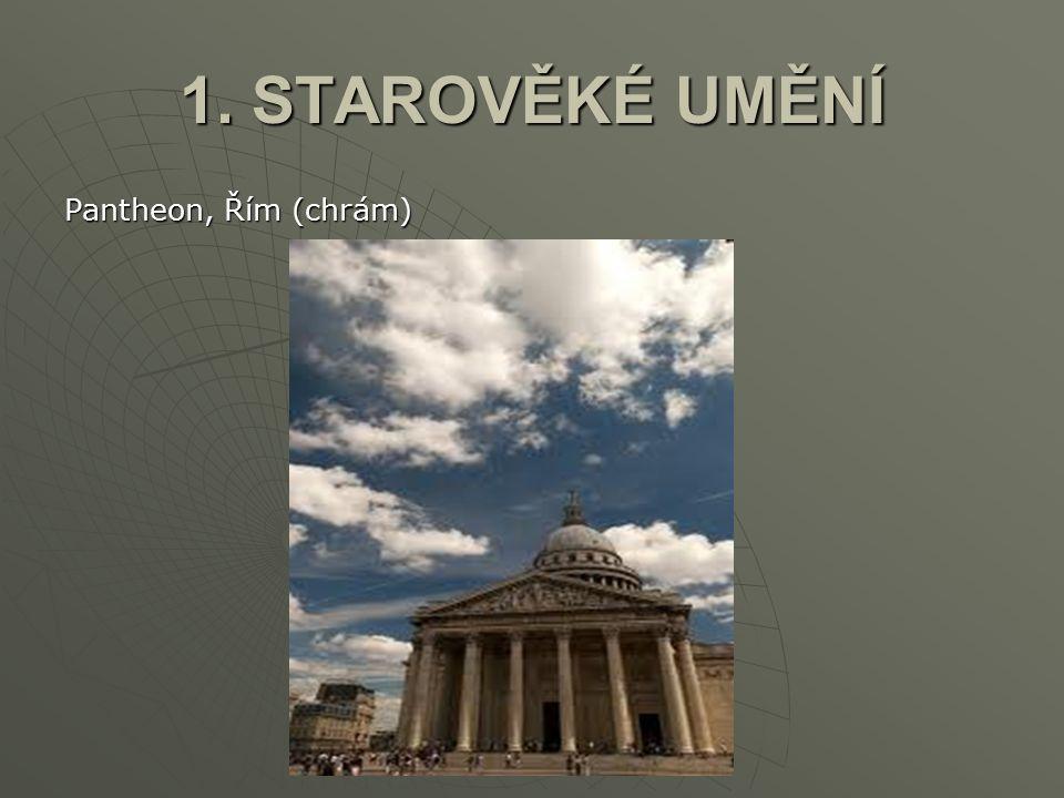 1. STAROVĚKÉ UMĚNÍ Pantheon, Řím (chrám)