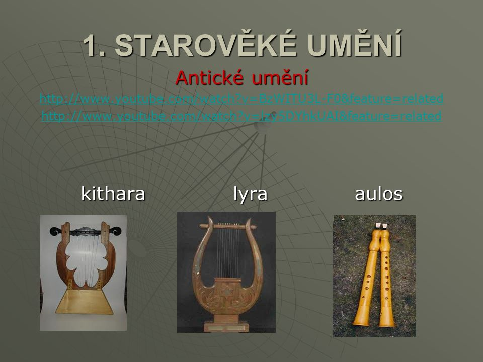1. STAROVĚKÉ UMĚNÍ Antické umění http://www.youtube.com/watch?v=BzWITU3L-F0&feature=related http://www.youtube.com/watch?v=lzy5DYhkUAI&feature=related