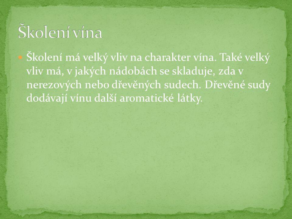 Školení má velký vliv na charakter vína.
