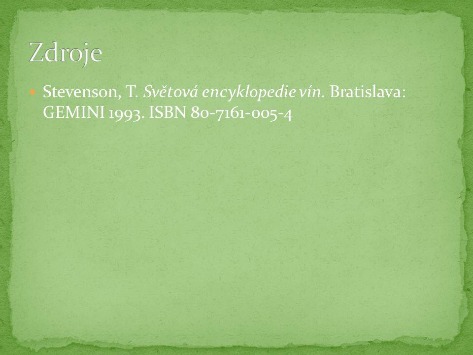 Stevenson, T. Světová encyklopedie vín. Bratislava: GEMINI 1993. ISBN 80-7161-005-4