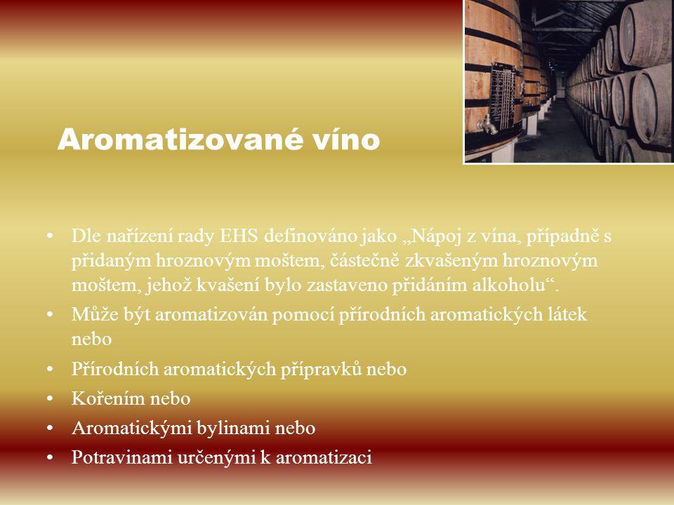 """Aromatizované víno Dle nařízení rady EHS definováno jako """"Nápoj z vína, případně s přidaným hroznovým moštem, částečně zkvašeným hroznovým moštem, jeh"""