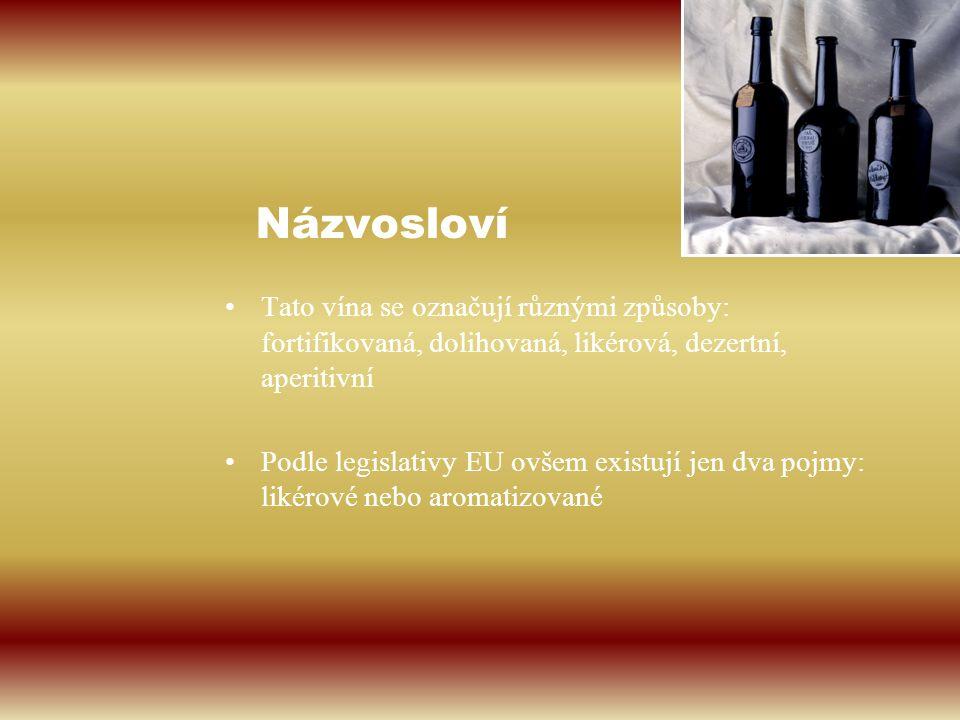 Názvosloví Tato vína se označují různými způsoby: fortifikovaná, dolihovaná, likérová, dezertní, aperitivní Podle legislativy EU ovšem existují jen dv
