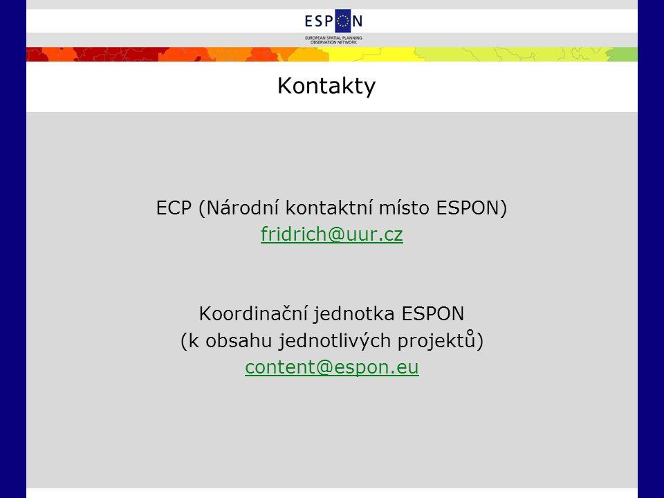 Kontakty ECP (Národní kontaktní místo ESPON) fridrich@uur.cz Koordinační jednotka ESPON (k obsahu jednotlivých projektů) content@espon.eu