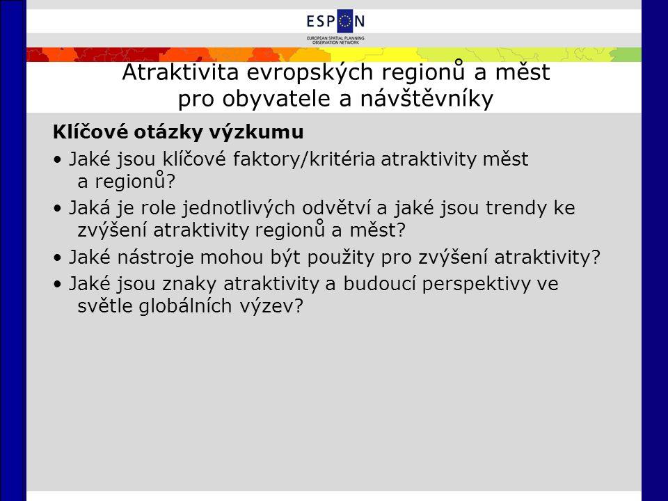Atraktivita evropských regionů a měst pro obyvatele a návštěvníky Klíčové otázky výzkumu Jaké jsou klíčové faktory/kritéria atraktivity měst a regionů.