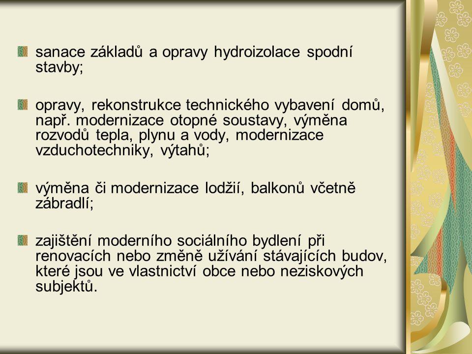 sanace základů a opravy hydroizolace spodní stavby; opravy, rekonstrukce technického vybavení domů, např.