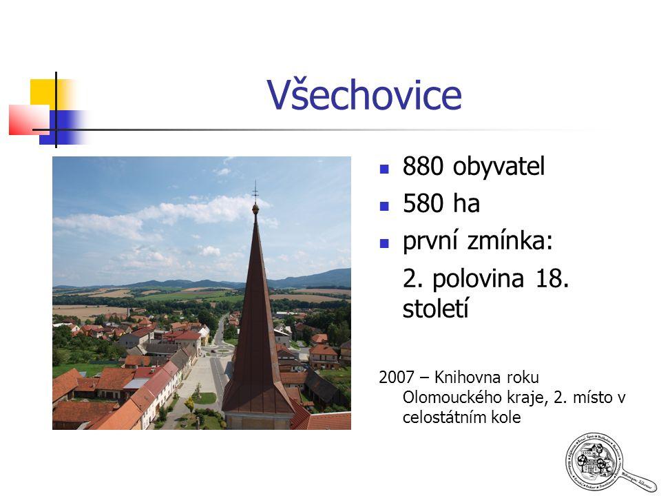 Všechovice 880 obyvatel 580 ha první zmínka: 2. polovina 18.