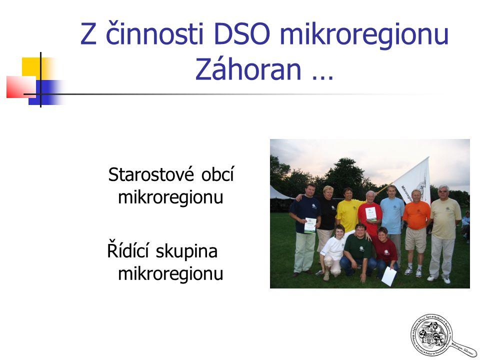 Z činnosti DSO mikroregionu Záhoran … Starostové obcí mikroregionu Řídící skupina mikroregionu