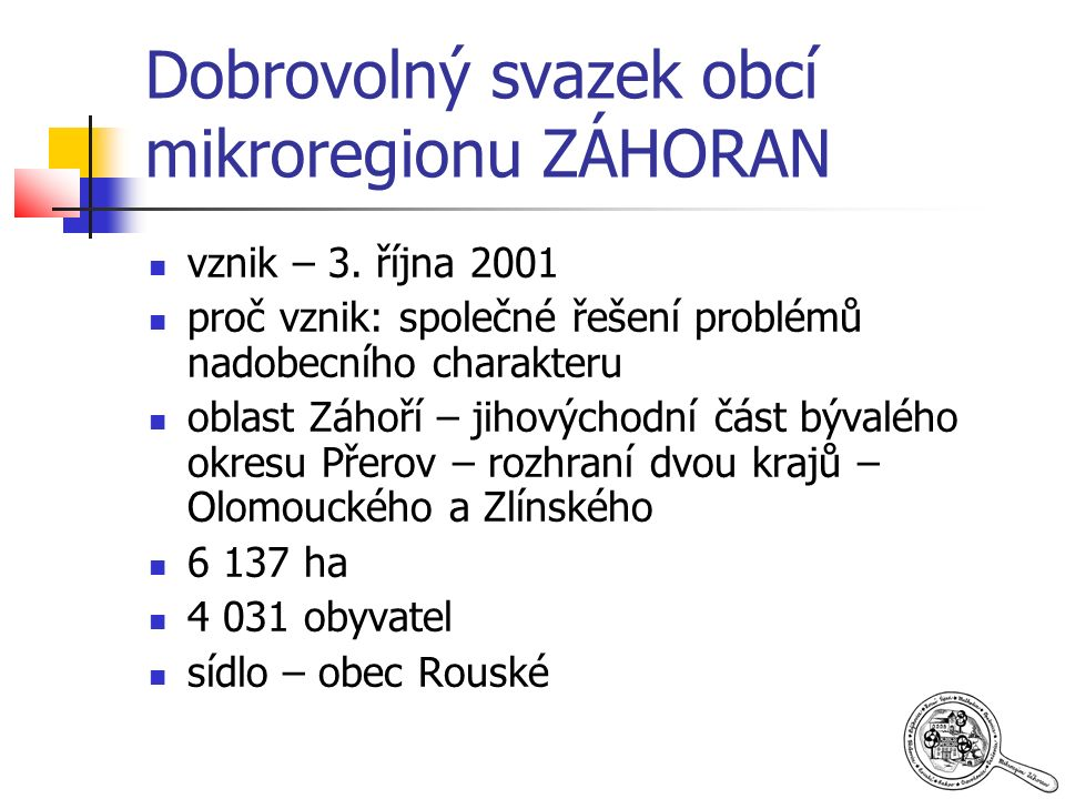 Dobrovolný svazek obcí mikroregionu ZÁHORAN vznik – 3.