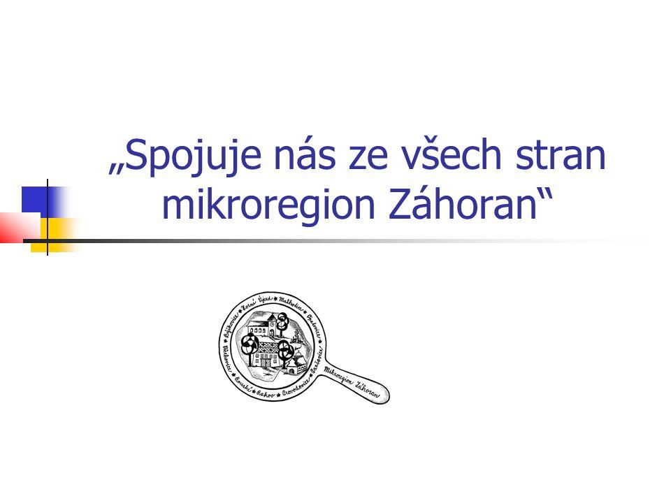 """""""Spojuje nás ze všech stran mikroregion Záhoran"""