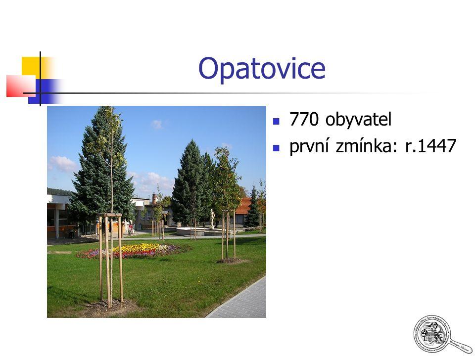 Opatovice 770 obyvatel první zmínka: r.1447