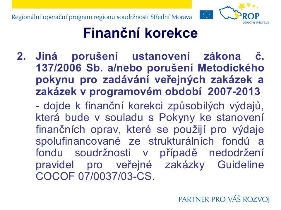 Finanční korekce 2.Jiná porušení ustanovení zákona č.