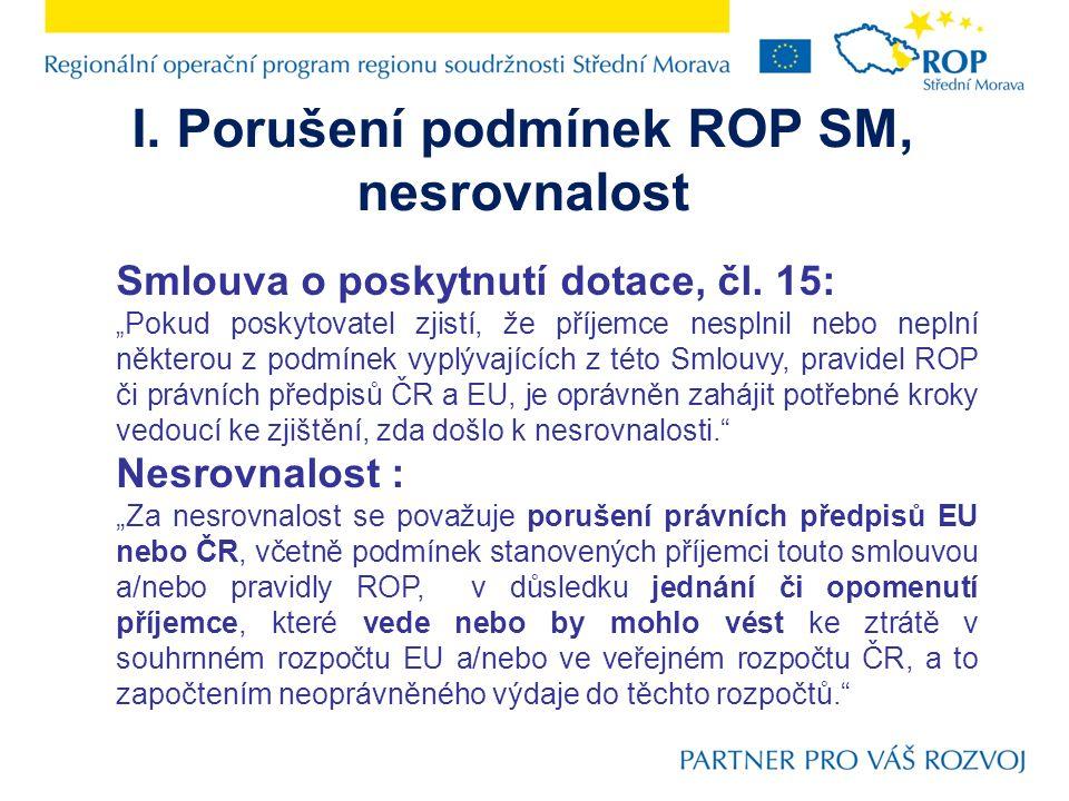 I. Porušení podmínek ROP SM, nesrovnalost Smlouva o poskytnutí dotace, čl.
