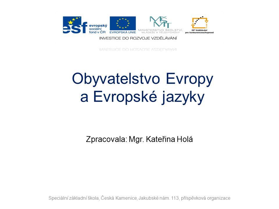 Obyvatelstvo Evropy a Evropské jazyky Zpracovala: Mgr.