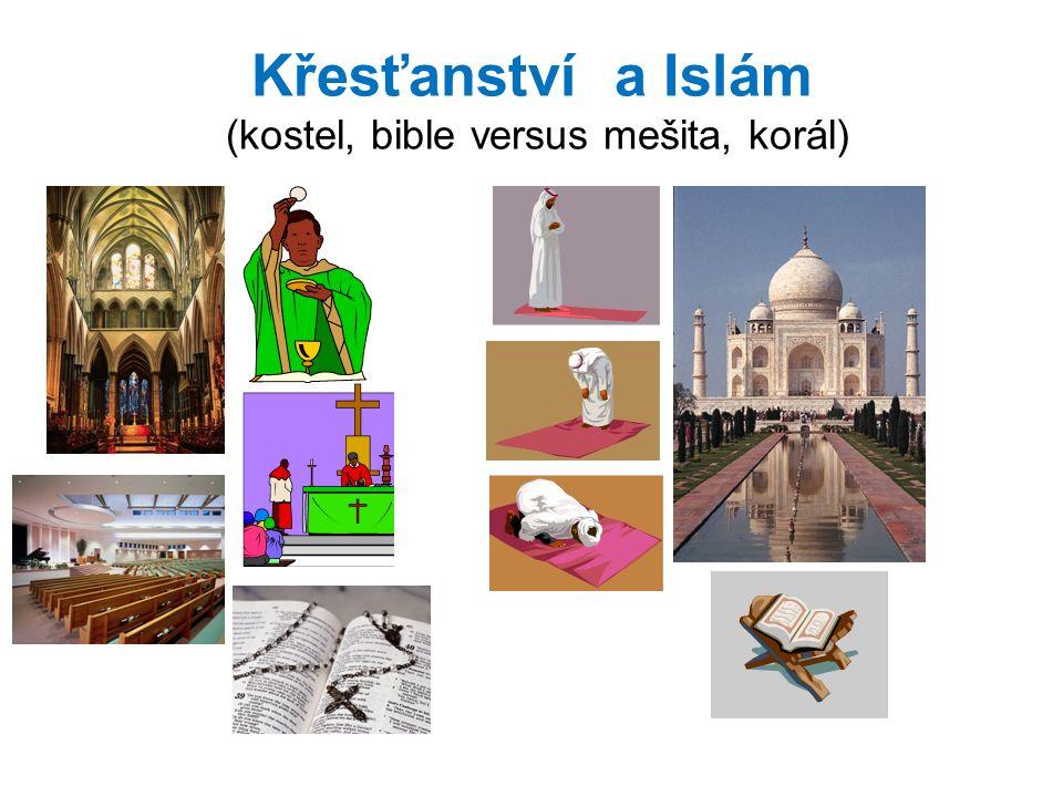 Křesťanství a Islám (kostel, bible versus mešita, korál)