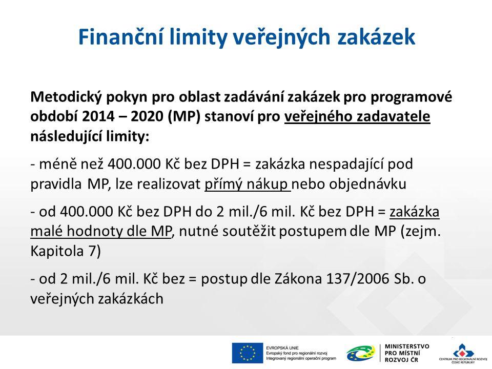 4 Metodický pokyn pro oblast zadávání zakázek pro programové období 2014 – 2020 (MP) stanoví pro veřejného zadavatele následující limity: - méně než 4