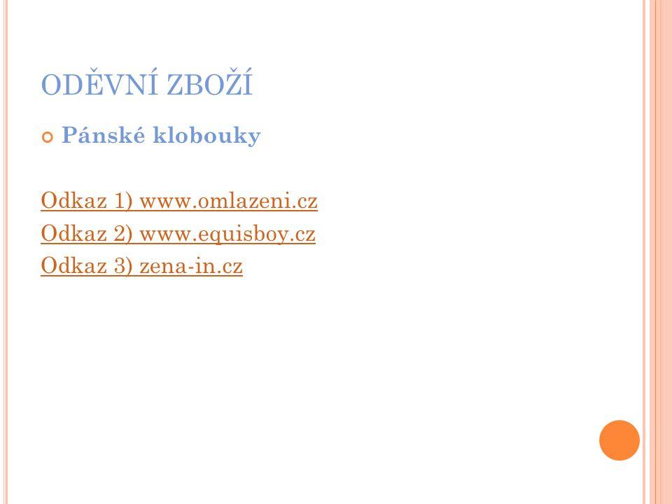 ODĚVNÍ ZBOŽÍ Pánské klobouky Odkaz 1) www.omlazeni.cz Odkaz 2) www.equisboy.cz Odkaz 3) zena-in.cz
